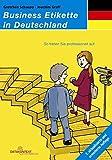 Business Etikette in Deutschland: Mind your Manners. Zweisprachig
