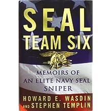 SEAL Team Six: Memoirs of an Elite Navy SEAL Sniper by Howard E. Wasdin (2011-05-10)