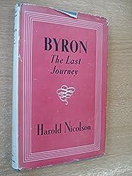 Byron : The Last Journey by Harold Nicolson