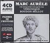 Marc Aurele - une Biographie Expliquee