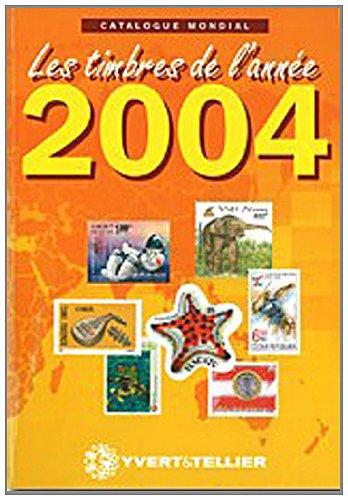 Catalogue mondial des nouveautés 2004 : Tous les timbres émis en 2004 par Yvert & Tellier