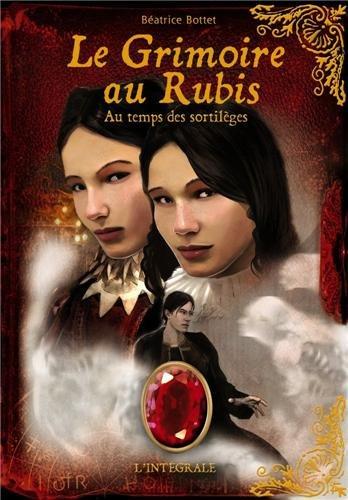 Le Grimoire au rubis : Au temps des sortilèges : L'intégrale Cycle 2