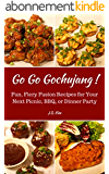 Go Go Gochujang!: Fun, Fiery Fusion Recipes for Your Next Picnic, BBQ, or Dinner Party (English Edition)