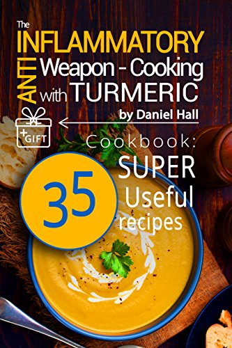 Chedomir hallam pdf the anti inflammatory weapon cooking with pdf the anti inflammatory weapon cooking with turmeric cookbook 35 super useful recipes download forumfinder Images