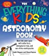 The Everything Kids Astronomy Book: Blast into Outer Space with Stellar Facts, Intergalactic Trivia, and Out-of-This-World Puzzles (Everything S.)
