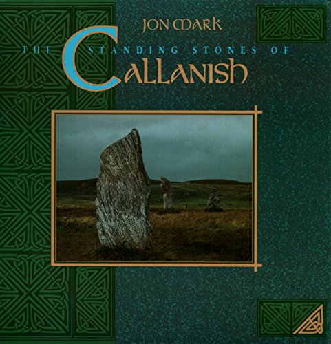 Jon Mark: The Standing Stones of Callanish (Callanish Stones)