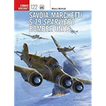 Savoia-Marchetti S.79 Sparviero Bomber Units (Combat Aircraft, Band 122)