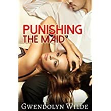 Punishing the Maid (Alpha Male Billionaire Erotica) (English Edition)