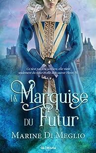 La marquise du futur par Marine Di Meglio