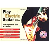 Play Electric Guitar: From Beginner to Band in 3 Months [With CD]