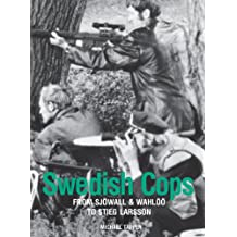 Swedish Cops: From Sjowall & Wahloo to Stieg Larsson