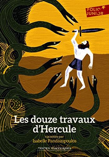 Les douze travaux d'Hercule (Folio Junior Textes classiques) por Isabelle Pandazopoulos