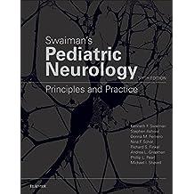 Swaiman's Pediatric Neurology E-Book: Principles and Practice