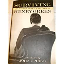 Surviving: The Uncollected Writings of Henry Green