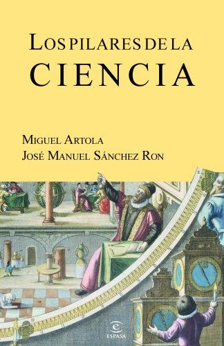 Los pilares de la ciencia (ESPASA FORUM) por Miguel Artola