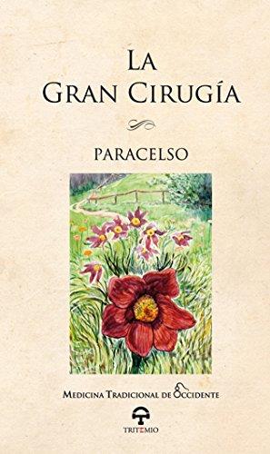 La Gran Cirugía (Medicina Tradicional de Occidente) por Paracelso