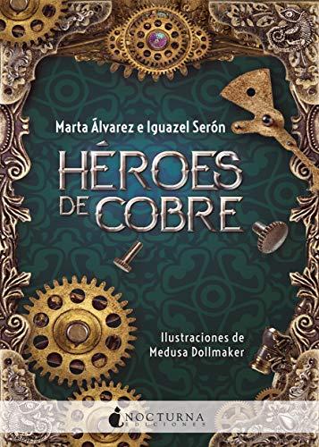 Héroes de cobre, Marta Álvarez & Iguazel Serón 51xq6xSidHL