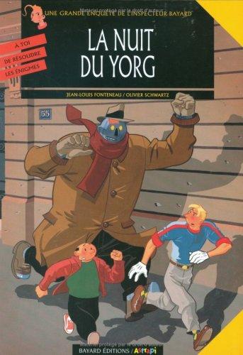 Les enquêtes de l'inspecteur Bayard, Tome 7 : La nuit du Yorg