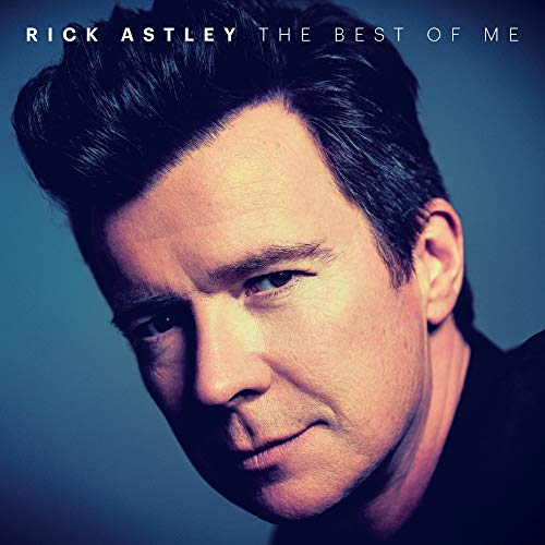 The Best of Me - Rick Astley - all the hits inc. Never Gonna Give You Up