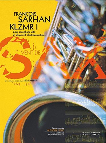 Sarhan: Klzmr I (3'30'') (3e) (Livre avec CD) (Collection Vent de Sax) pour Saxophone Alto et Dispos -