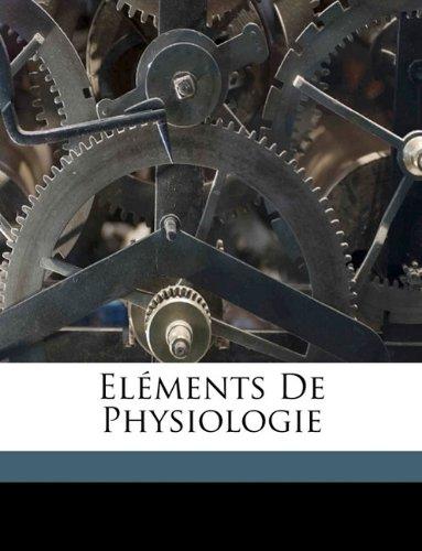 Eléments De Physiologie