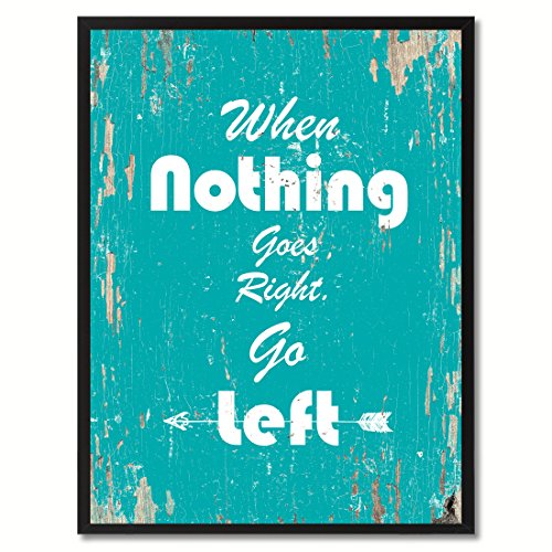 Spot Farbe Art Gerahmter Kunstdruck When Nothing Goes Right Go Left Kunstdruck auf Leinwand, 17,8 x 22,9 cm Aqua