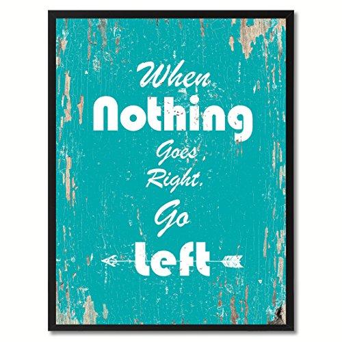Spot Farbe Art Gerahmter Kunstdruck When Nothing Goes Right Go Left Kunstdruck auf Leinwand, 17,8x 22,9cm Aqua