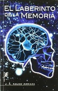 El Laberinto De La Memoria par  José Antonio Agudo Arriaza