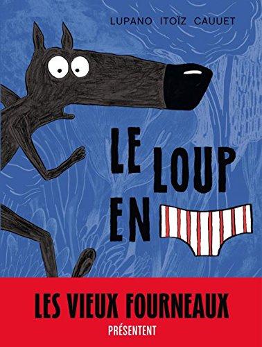 Le Loup en slip - tome 1 - Le Loup en slip par Lupano Wilfrid
