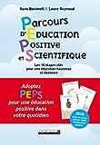 Peps ! parcours d'éducation positive et scientifique : 10 étapes clés pour une éducation heureuse et épanouie