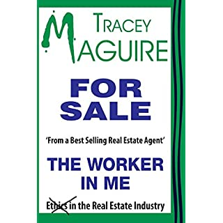 The Worker In Me: From aBest Selling Real Estate Agent