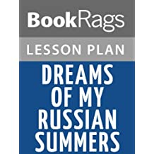Lesson Plans Dreams of My Russian Summers
