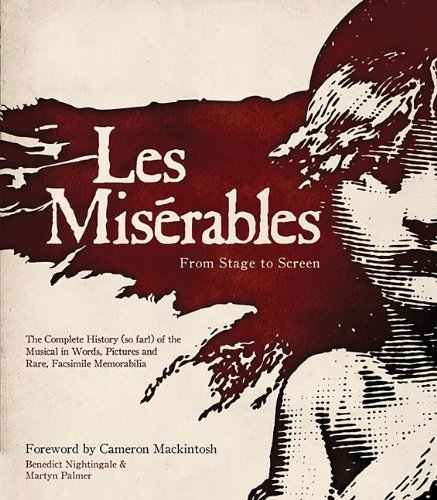 Les Mis?ables: From Stage to Screen by Nightingale, Benedict, Palmer, Martyn (2013) Hardcover