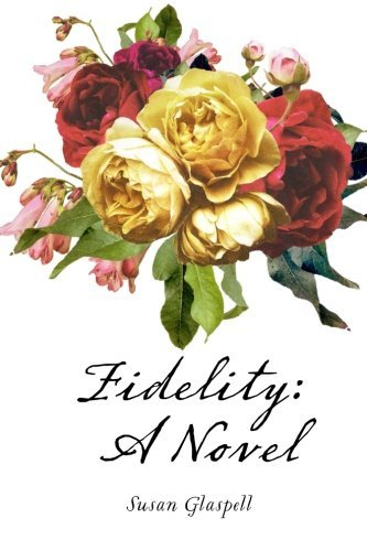 fidelity-a-novel-by-susan-glaspell-2016-02-24