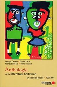 Anthologie de la littérature haïtienne. Un siècle de poésie. 1901-2001 par Rodney Saint-Éloi