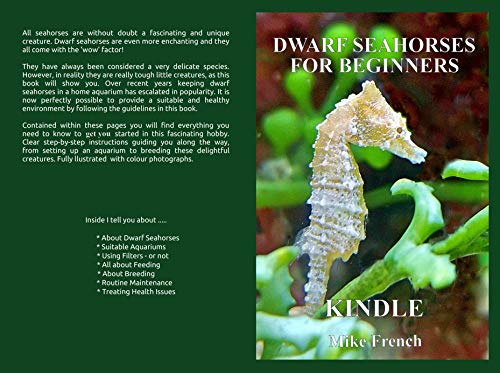 Dwarf Seahorses For Beginners eBook: Mike French: Amazon in