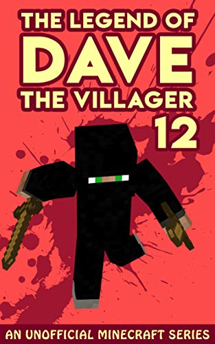 Dave the Villager 12: An Unofficial Minecraft Book (The ...