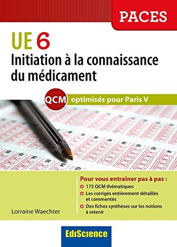 Initiation à la connaissance du médicament : Les QCM de l'UE6 comme au tutorat optimisés pour Paris V par Lorraine Waechter, Jean-Luc Elghozi, Maryse Levacher-Clergeot