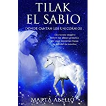 Tilak el Sabio: Donde cantan los unicornios