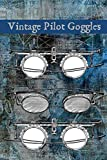 Vintage Pilot Goggles: A Blank Lined Journal For Steampunk Collectors