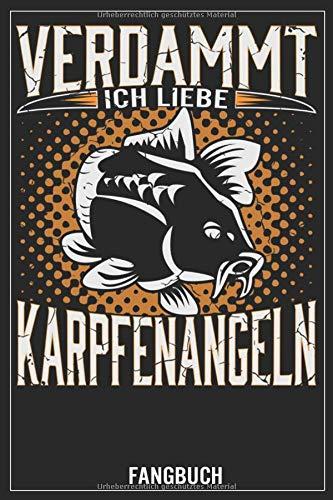 Verdammt ich liebe Karpfenangeln: Karpfen Fangbuch, Notizbuch