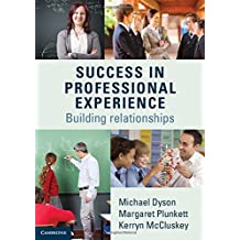Success in Professional Experience: Building Relationships by Michael Dyson (2015-06-05)