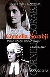 Corneli a Sorabji - India's Pioneer Women Lawyer : A Biography