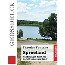 Spreeland (Großdruck): Wanderungen durch die Mark Brandenburg Band 4