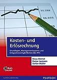 Image de Kosten- und Erlösrechnung: Grundlagen, Managementaspekte und Integrationsmöglichkeiten d