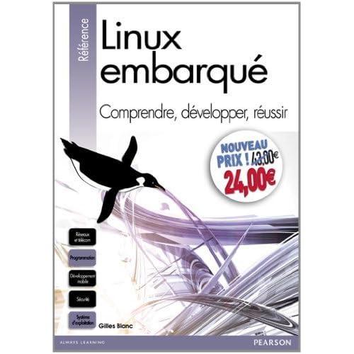 Linux embarqué: Comprendre, développer, réussir de Blanc, Gilles (2013) Relié