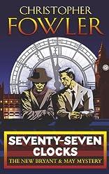 Seventy-Seven Clocks: (Bryant & May Book 3)