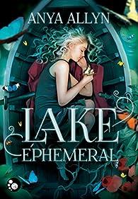 Lake Ephemeral par Anya Allyn