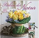 Farben der Natur: Meine floralen Inspirationen für jede Jahreszeit