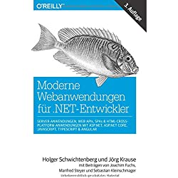 Moderne Webanwendungen für .NET-Entwickler: Server-Anwendungen, Web APIs, SPAs & HTML-Cross-Platform-Anwendungen mit ASP.NET, ASP.NET Core, ... Steyer und Sebastian Kleinschmager (Animals)